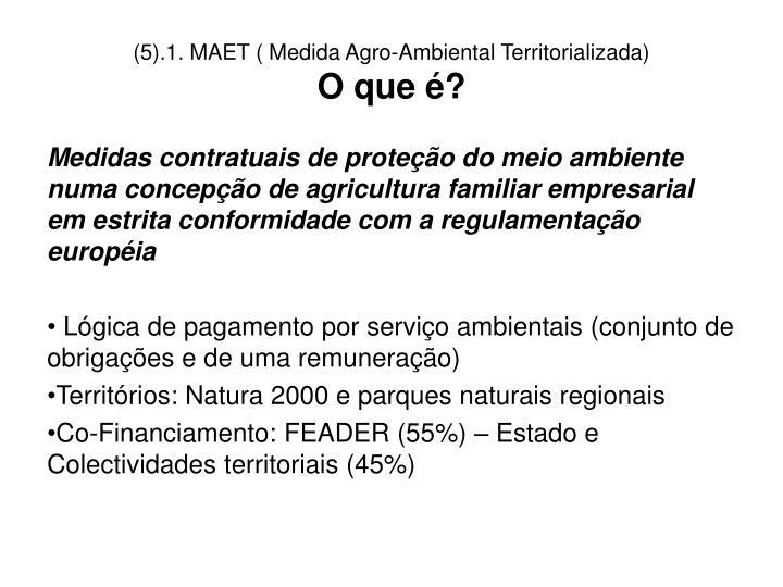 (5).1. MAET ( Medida Agro-Ambiental Territorializada)
