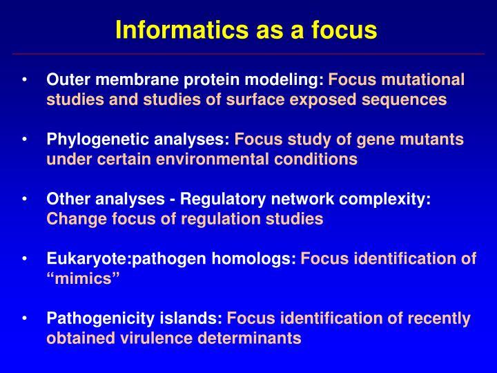 Informatics as a focus