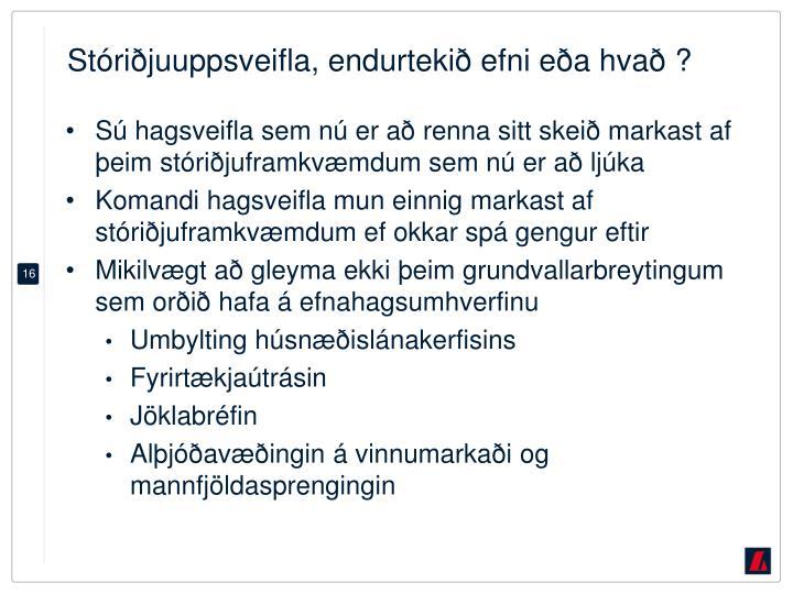 Stóriðjuuppsveifla, endurtekið efni eða hvað ?