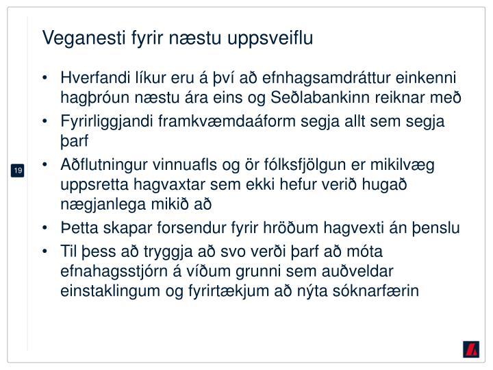 Veganesti fyrir næstu uppsveiflu
