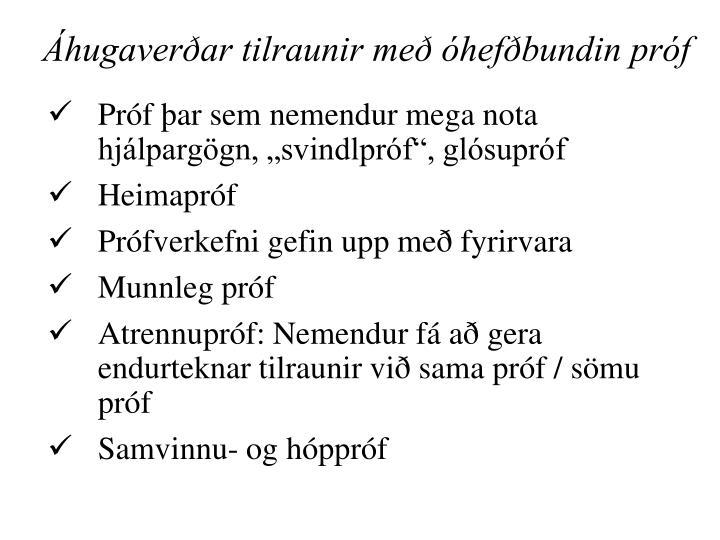 Áhugaverðar tilraunir með óhefðbundin próf