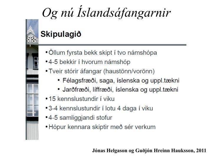 Og nú Íslandsáfangarnir