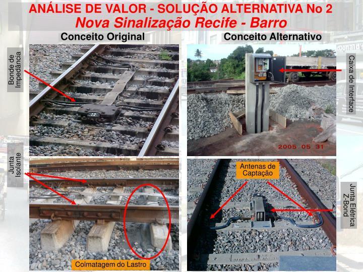 ANÁLISE DE VALOR - SOLUÇÃO ALTERNATIVA No 2