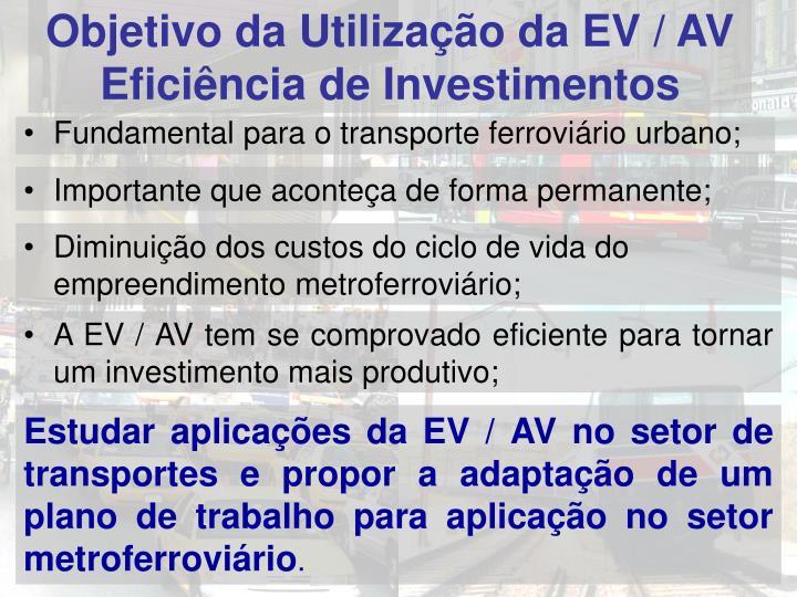 Objetivo da Utilização da EV / AV