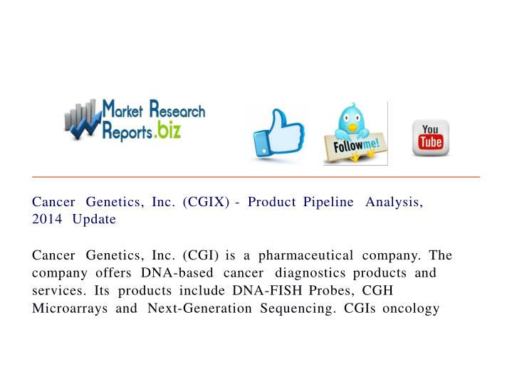 Cancer genetics inc cgix product pipeline analysis 20