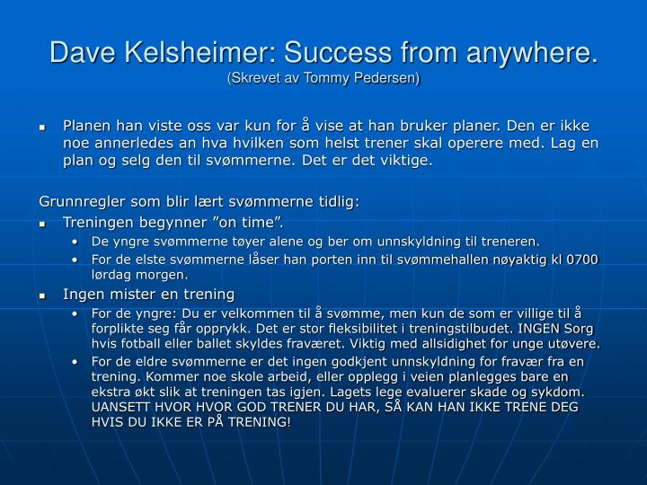 Dave Kelsheimer: Success from anywhere.