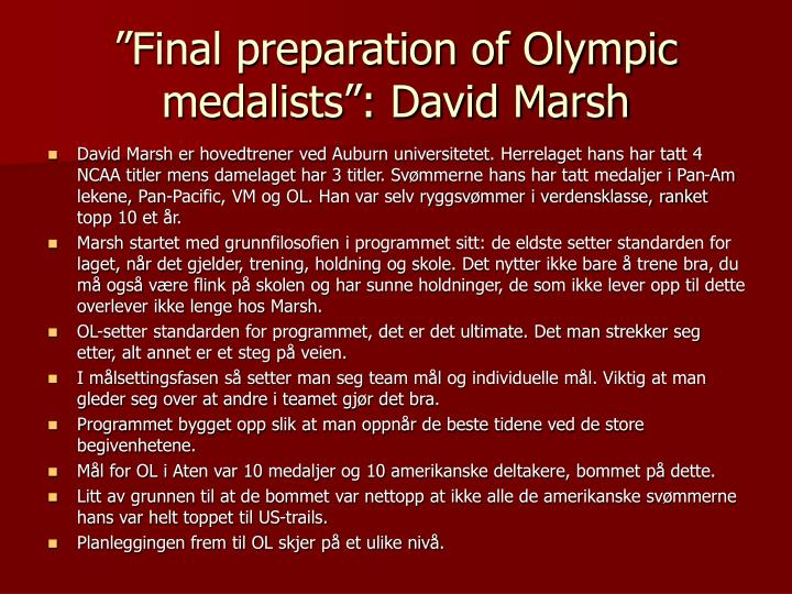 """Final preparation of Olympic medalists"": David Marsh"