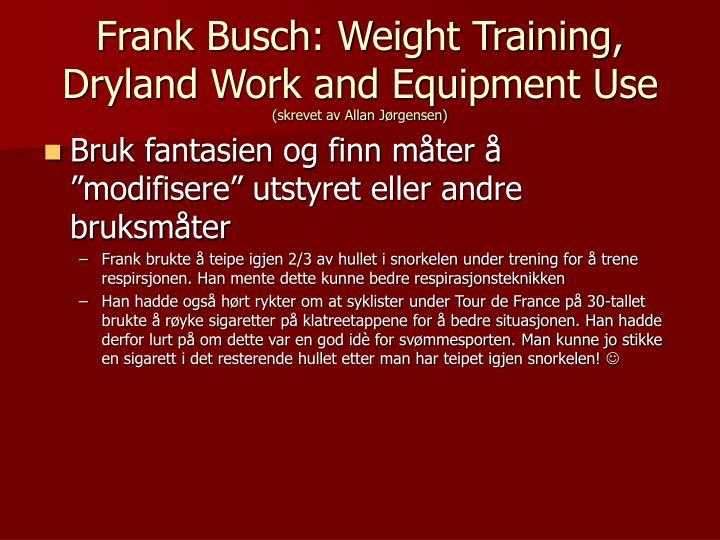 Frank Busch: Weight Training, Dryland Work and Equipment Use