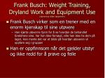 frank busch weight training dryland work and equipment use skrevet av allan j rgensen3