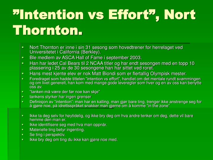 """Intention vs Effort"", Nort Thornton."