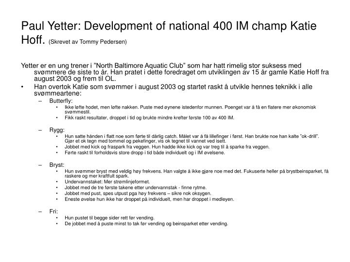 Paul Yetter: Development of national 400 IM champ Katie Hoff.