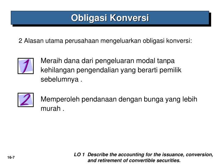 2 Alasan utama perusahaan mengeluarkan obligasi konversi: