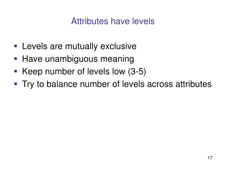Attributes have levels