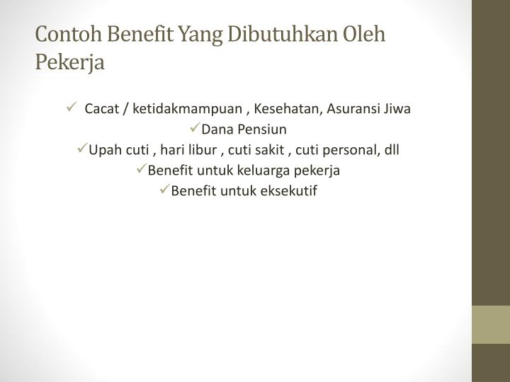 Contoh Benefit Yang Dibutuhkan Oleh Pekerja