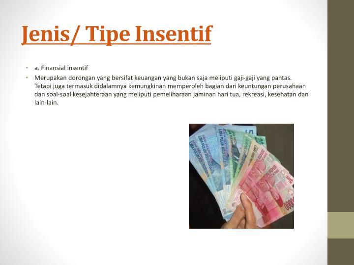 Jenis/ Tipe Insentif