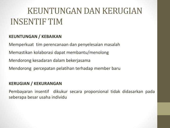 KEUNTUNGAN DAN KERUGIAN INSENTIF TIM