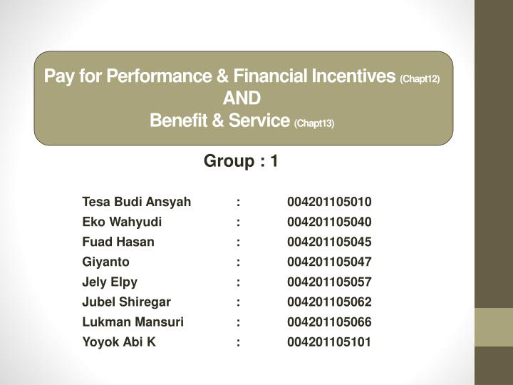 Pay for performance fina ncia l incentives chapt12 and benefit service chapt13