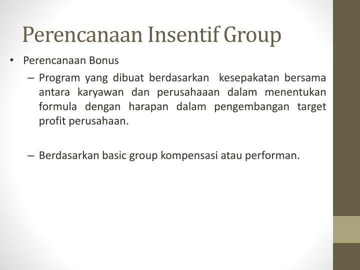 Perencanaan Insentif Group