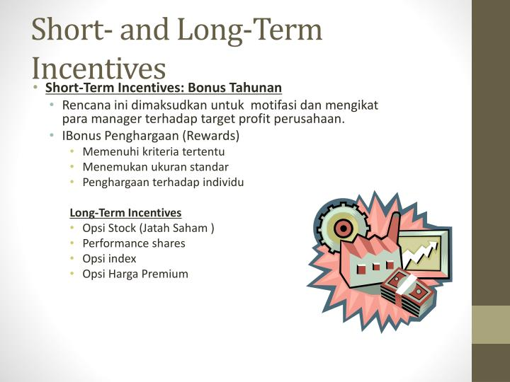 Short- and Long-Term Incentives