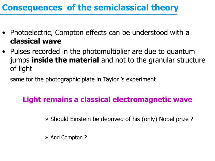 Consequences  of the semiclassical theory