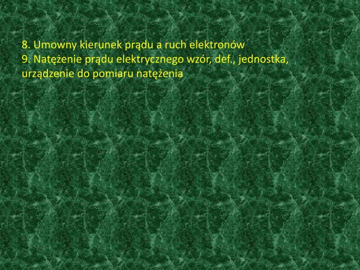 8. Umowny kierunek prądu a ruch elektronów