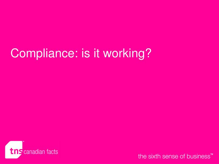 Compliance: is it working?
