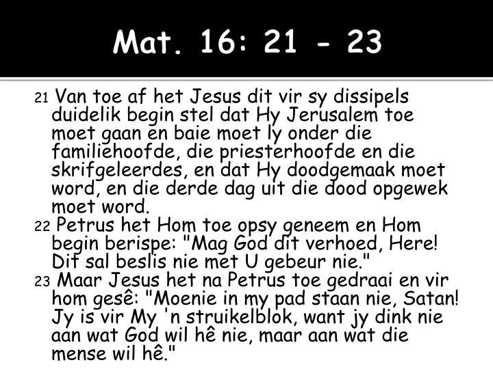 Mat. 16: 21 - 23