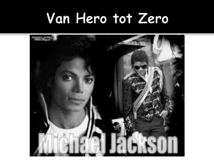 Van Hero tot Zero