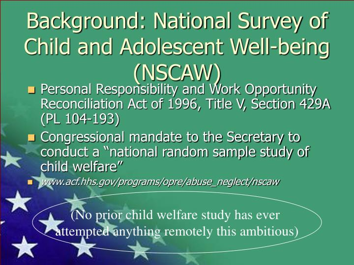 Background: National Survey of Child and Adolescent Well-being (NSCAW)
