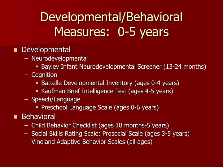 Developmental/Behavioral Measures:  0-5 years