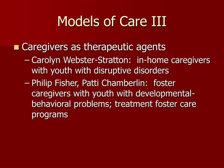 Models of Care III