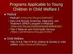 programs applicable to young children in child welfare i