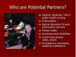 who are potential partners