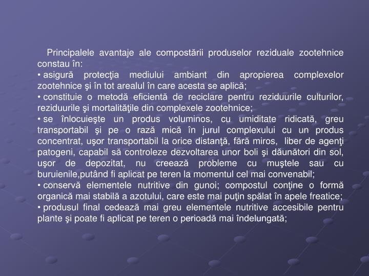 Principalele avantaje ale compostării produselor reziduale zootehnice constau în: