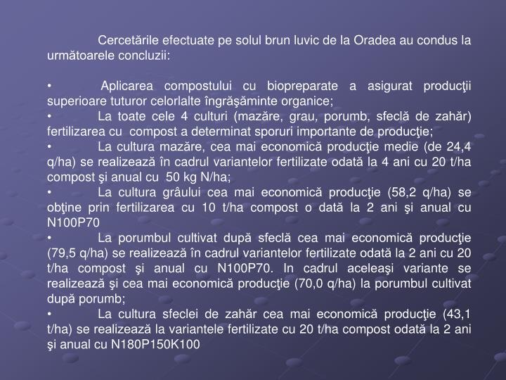 Cercetările efectuate pe solul brun luvic de la Oradea au condus la următoarele concluzii: