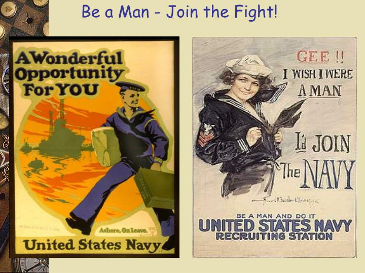 Be a Man - Join the Fight!