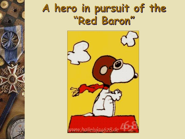 "A hero in pursuit of the ""Red Baron"""