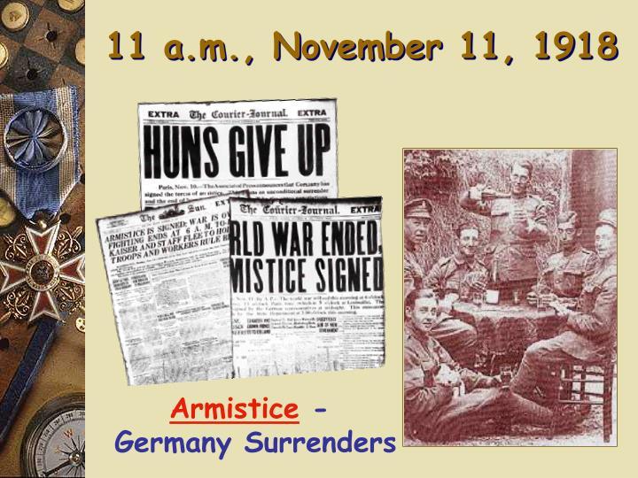 11 a.m., November 11, 1918