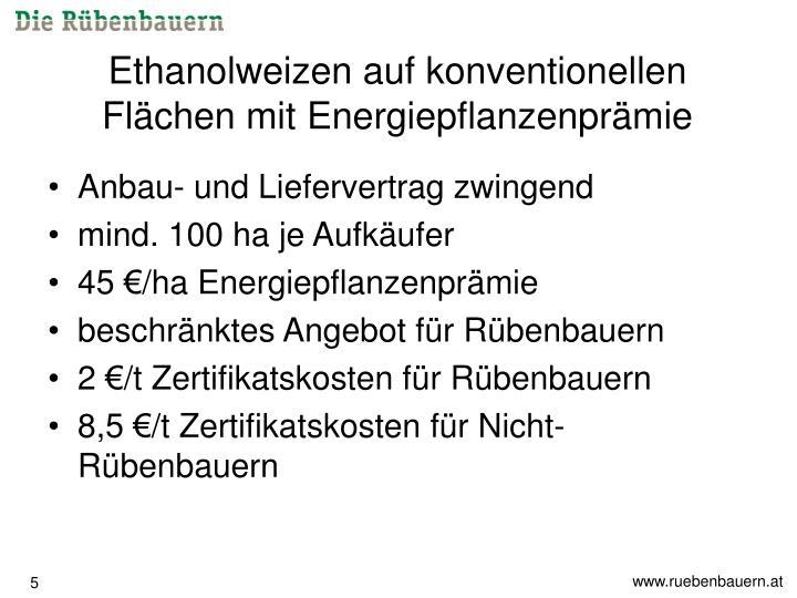 Ethanolweizen auf konventionellen Flächen mit Energiepflanzenprämie