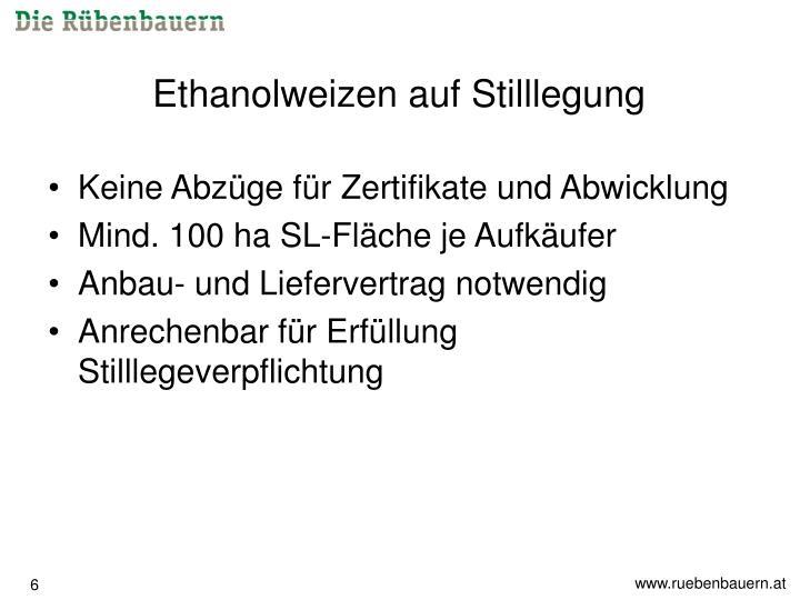 Ethanolweizen auf Stilllegung