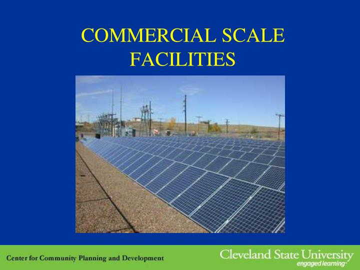 COMMERCIAL SCALE FACILITIES