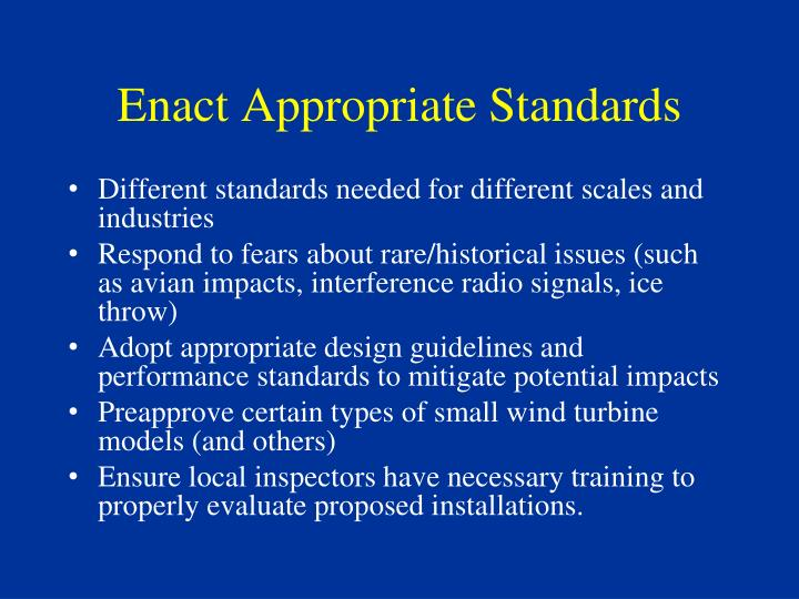 Enact Appropriate Standards