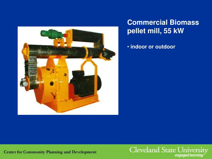 Commercial Biomass