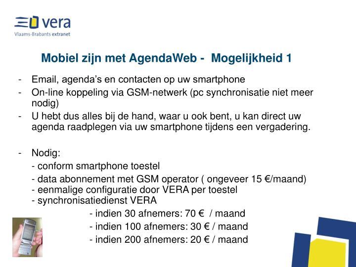 Mobiel zijn met AgendaWeb -  Mogelijkheid 1