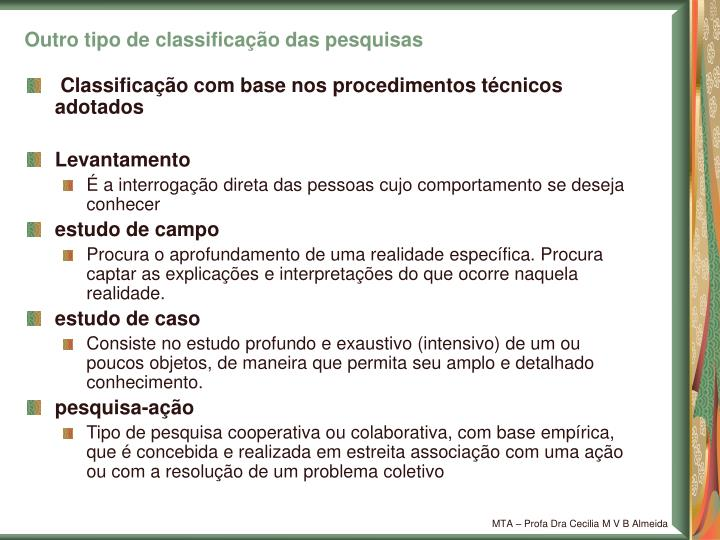 Outro tipo de classificação das pesquisas
