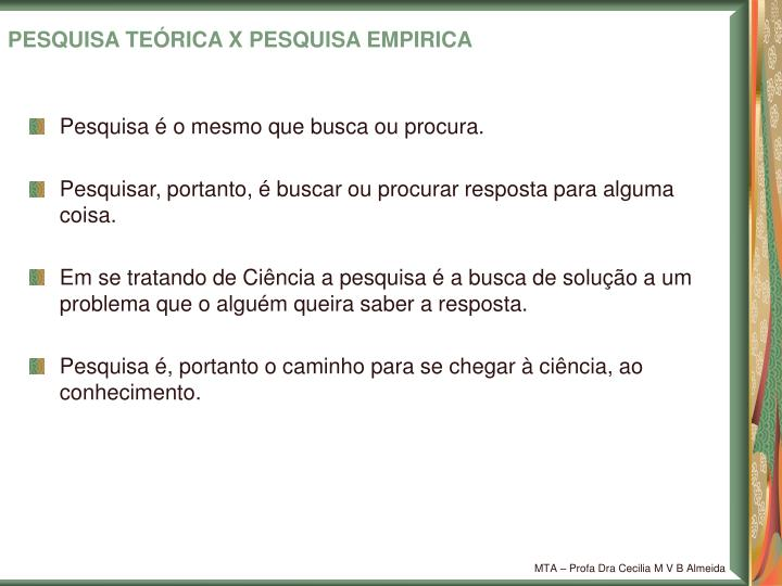 PESQUISA TEÓRICA X PESQUISA EMPIRICA
