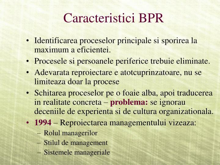 Caracteristici BPR