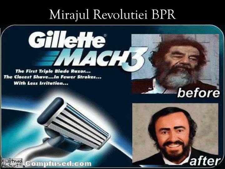 Mirajul Revolutiei BPR