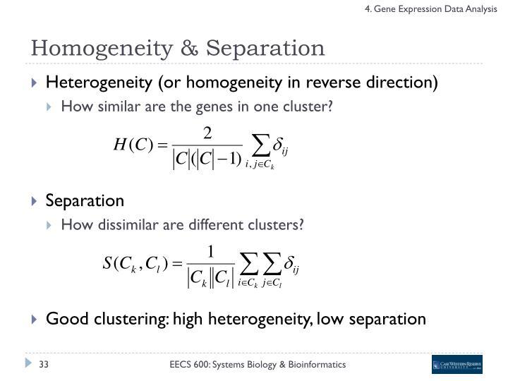 Homogeneity & Separation