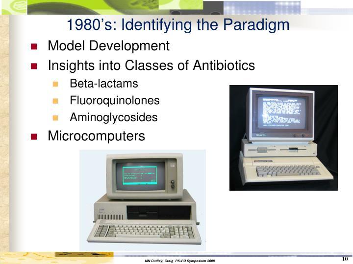 1980's: Identifying the Paradigm